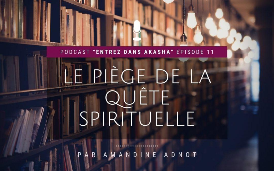 Ep.11 : Les pièges de la course spirituelle