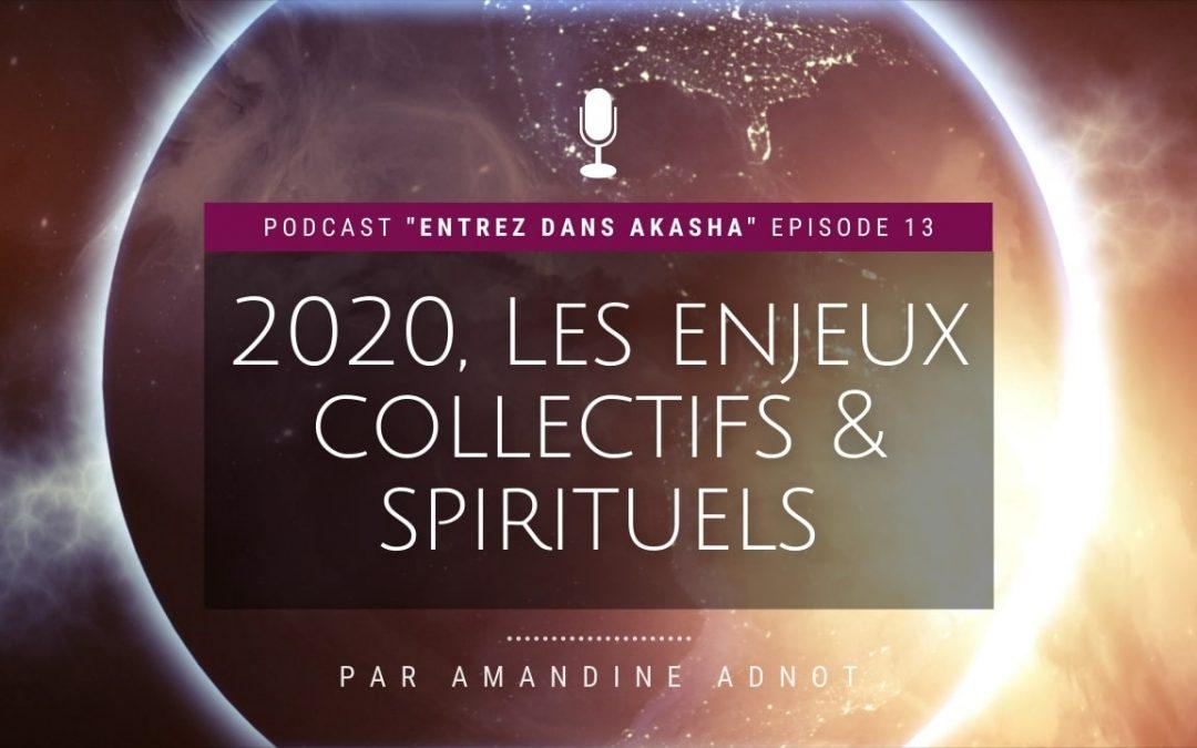 Ep.13 : 2020, les enjeux spirituels collectifs et individuels