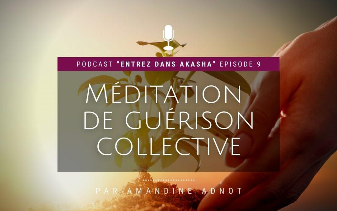 Ep 9 : Méditation de guérison Collectiv